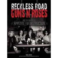 Книга Guns'N'Roses - Reckless Road: Guns'N'Roses And The Making Of Appetite For Destruction (US)