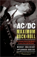 Книга AC/DC - Maximum Rock And Roll, The Ultimate Story Of The World's Greatest Rock-And-Roll Band [2008]