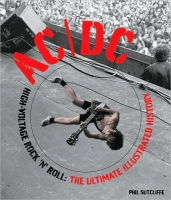 Книга AC/DC - High-Voltage Rock'N'Roll: The Ultimate Illustrated History [2010]