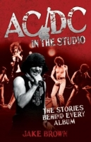 Книга AC/DC - In The Studio: The Stories Behind Every Album [2011]